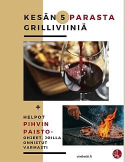 Kesän 5 parasta grilliviiniä+ pihvinpaisto-ohjeet, Viinihetki